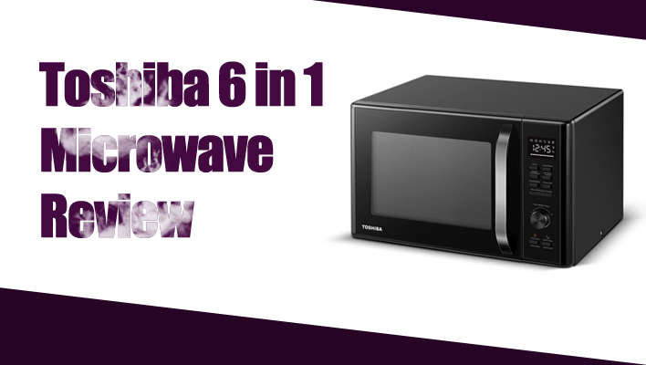 Toshiba-AC028A2CA-6-in-1-Microwave-Review