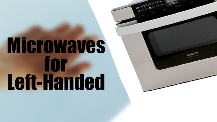 3 Best Microwaves For Left Handed How