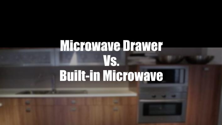 microwave-drawer-vs-built-in-microwave